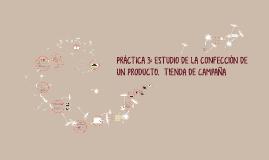 PRÁCTICA 3: ESTUDIO DE LA CONFECCIÓN DE UN PRODUCTO.