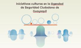 Iniciativas culturas en la Agendad de Seguridad Ciudadana de