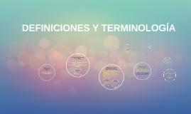 Copy of DEFINICIONES Y TERMINOLOGÍA