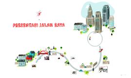 Copy of Presentasi Jalan Raya