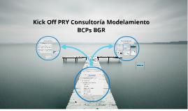 Kick Off PRY Consultoría Modelamiento BCPs BGR