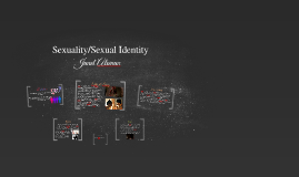 Sexuality/Sexual Identity