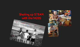 Shaking up STEAM with the NGSS