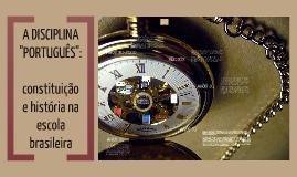 A disciplina Português: constituição e história