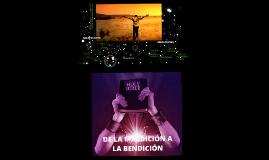 DE MALDICIÓN  A BENDICIÓN