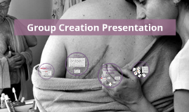 Group Creation Presentation