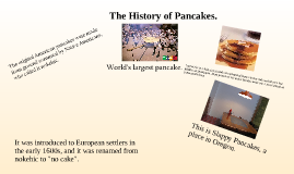 The History of Pancakes.