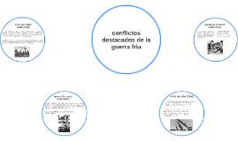 conflictos destacados de la guerra fria