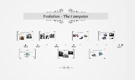 Evolution - The Computer