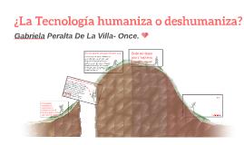 ¿La Tecnología humaniza o deshumaniza?