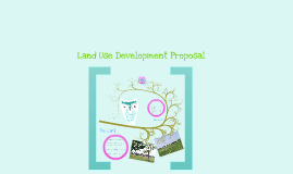 Land Use Development Proposal