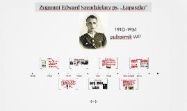 """Zygmunt Edward Szendzielarz ps. """"Łupaszko"""""""