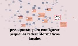 Copy of presupuesto para configurar pequeñas redes informáticas loca