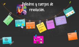 Poliedros y sólidos de revolución.