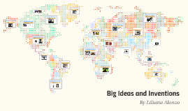 Big Ideas and Inventions