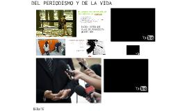 DEL PERIODISMO Y DE LA VIDA.