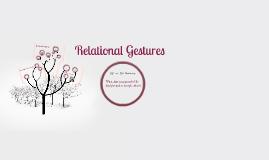 Copy of Relational Gestures