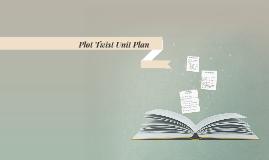 Copy of Plot Twist Unit Plan