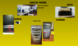 Copy of Computer Training: Parts of the Computer