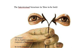 The Intertextual Structure in 'How to be both'