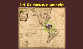 1.4 de nieuwe wereld