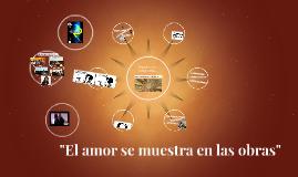 """""""El amor se muestra en las obras"""""""