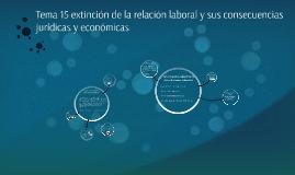 Tema 15 extinción de la relación laboral y sus consecuencias