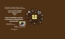 Copy of Rolul activităților practice în dezvoltarea deprinderilor pr