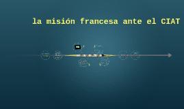 la misión francesa ante el CIAT