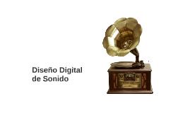 Diseño Digital de Sonido