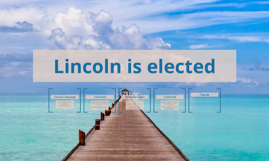 Lincoln is elected