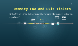 Density FOA and Exit Tickets