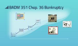 BADM 351 Chap. 36 Bankruptcy