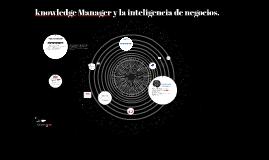 knowledge Manager y la inteligencia de negocios.