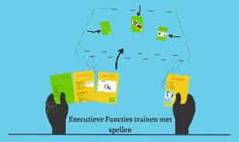 Executieve Functies trainen met spellen