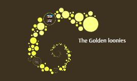 The Golden loonies