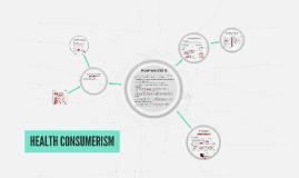 Copy of HEALTH CONSUMERISM