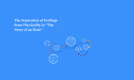 "The Separation of Feelings from Physicality in ""The Story of"
