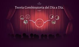 Teoría Combinatoria del Dia a Dia.