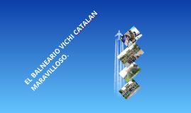 VIAJE AL BALNEARIO VICHI CATALAN