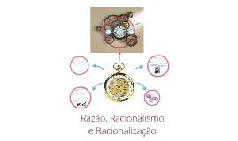 Razão, Racionalismo e Racionalização