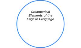 Grammatical Elements of the English Language