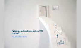 Aplicando Metodologías Agiles y TDD con MVC3