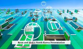 Ryan and Mek's North Korea Presentation
