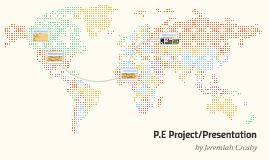 P.E Project/Presentation