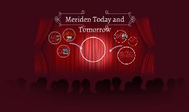 Copy of Meriden Today and Tomorrow