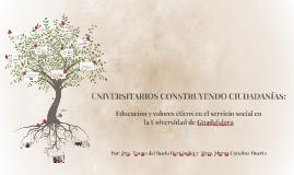 UNIVERSITARIOS CONSTRUYENDO CIUDADANIAS: