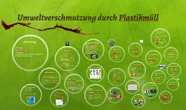 Umweltverschmutzung durch Kunststoffabfall