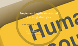 Implementing the structured learning strategies