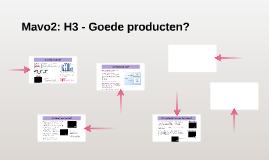 Mavo2 - H3: Goede producten?